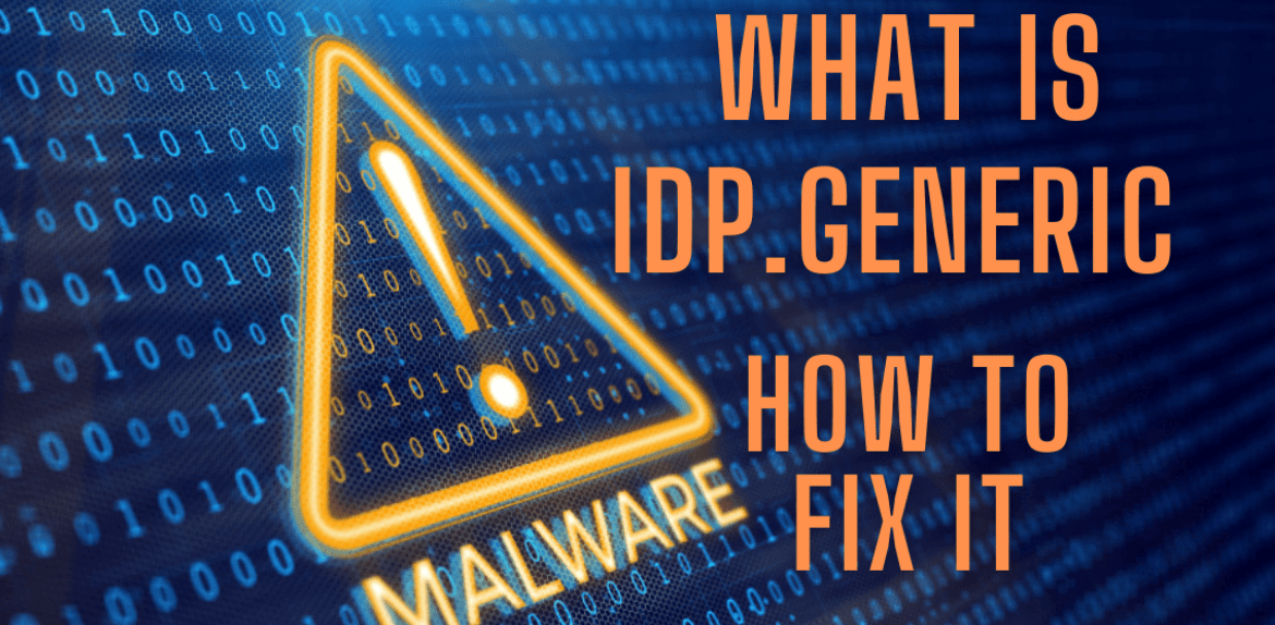 What is IDP.Generic? 3 Easiest Methods How to Fix This issue