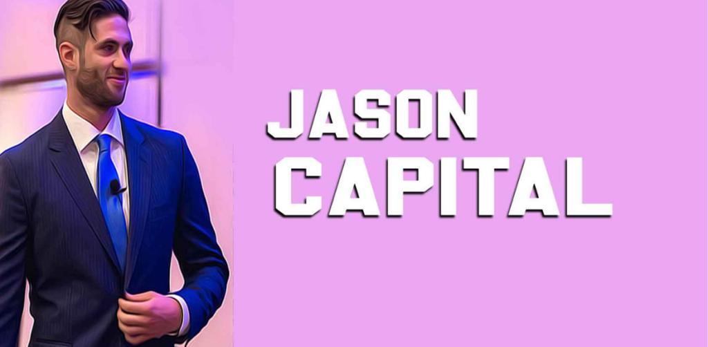 Jason Capital Net Worth and Biography