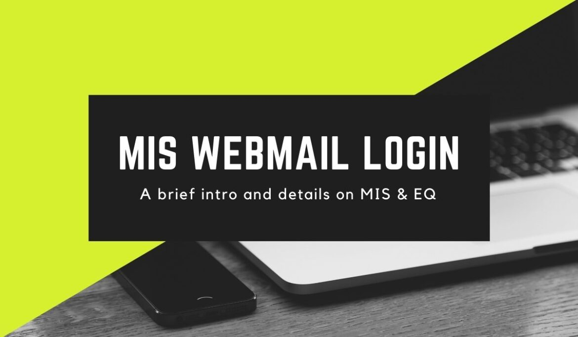 A Brief Intro on MIS Webmail Login and Other Details