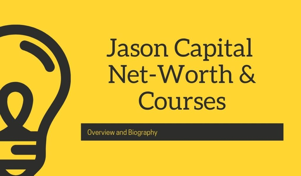 Jason capital Net Worth and Bio