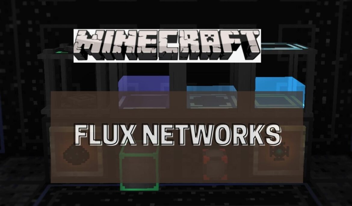 Minecraft Flux Networks Wiki – How To Troubleshoot It?