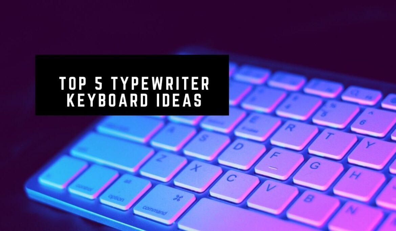 Top 5 Typewriter Keyboard Ideas
