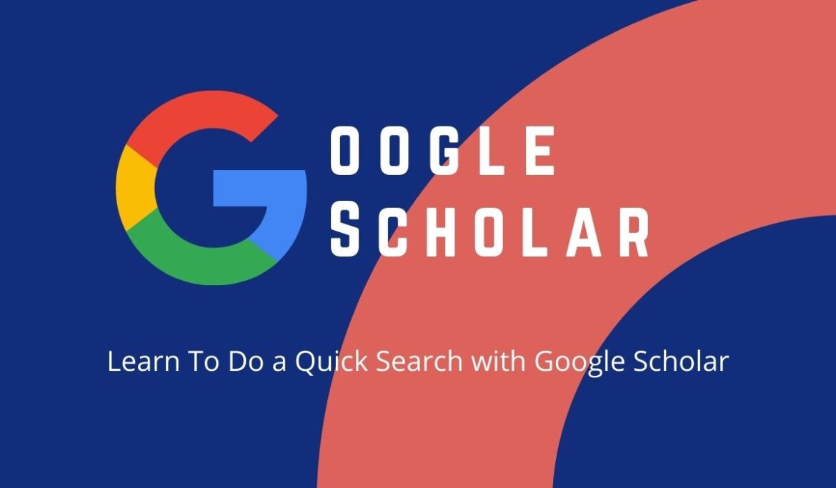 Google Academic: Learn To Do a Quick Search with Google Scholar
