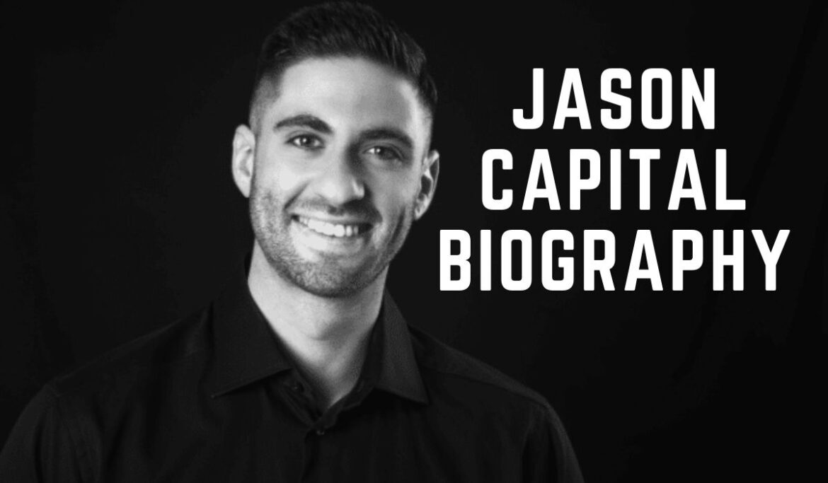 Jason Capital Net Worth, Biography, And Courses