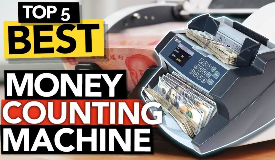 How to Get the Best Money Counting Machine in 2021?