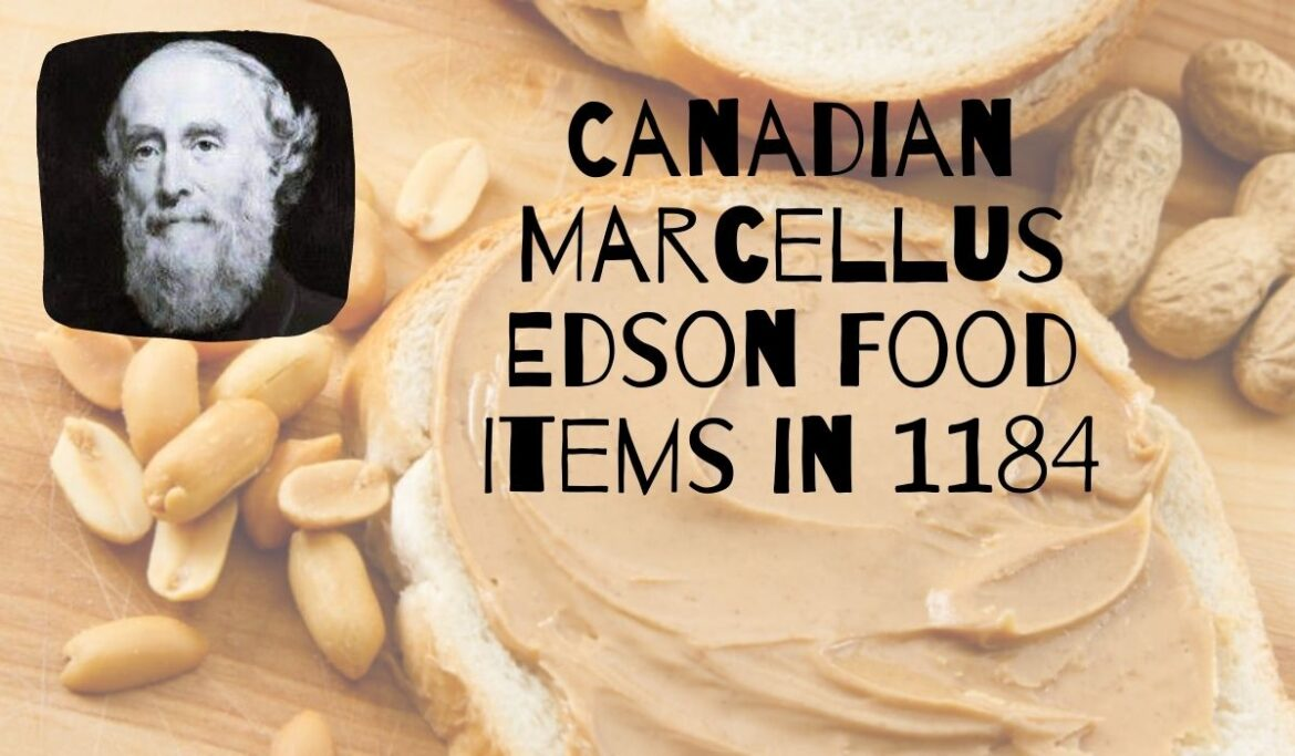 Canadian Marcellus Edson patented which food item in 1884?